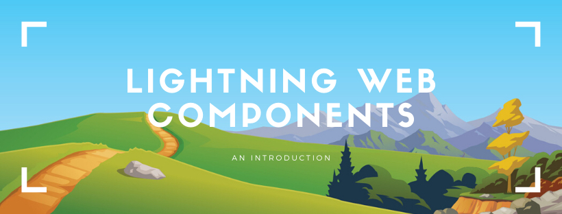 Lightning Web Components - Part 1: An introduction